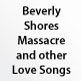 Beverly Shores Massacre and other Love Songs